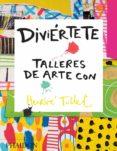 DIVIÉRTETE TALLERES DE ARTE CON HERVE TULLET - 9780714870816 - HERVE TULLET