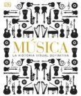 MUSICA LA HISTORIA VISUAL DEFINITIVA - 9781409372516 - VV.AA.