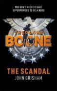 THEODORE BOONE THE SCANDAL (THEODORE BOONE 6) - 9781444763416 - JOHN GRISHAM