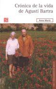 cronica de la vida de agusti bartra-anna muria-9786071614216