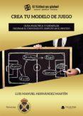 Real book pdf eb descarga gratuita CREA TU MODELO DE JUEGO. GUÍA PRÁCTICA Y EJEMPLOS. ORDENAR EL CONOCIMIENTO, SIMPLIFICAR EL PROCESO 9788413387116 de HERNÁNDEZ MARTÍN LUIS MANUEL in Spanish FB2