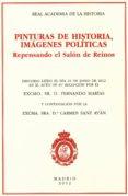 PINTURAS DE HISTORIA, IMAGENES POLITICAS. REPENSANDO EL SALON DE REINOS - 9788415069416 - VV.AA.