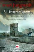 UN JUEGO PELIGROSO (SAGA ANDERS KNUTAS 8) - 9788415893516 - MARI JUNGSTEDT