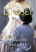 HAZME AMARTE - 9788416076116 - JOHANNA LINDSEY