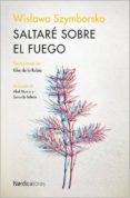 SALTARE SOBRE EL FUEGO - 9788416440016 - WISLAWA SZYMBORSKA
