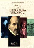 HISTORIA DE LA LITERATURA ESPAÑOLA - 9788417022716 - ANTONIO DEL REY BRIONES