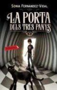 LA PORTA DELS TRES PANYS (BUTXACA) - 9788417031916 - SONIA FERNANDEZ-VIDAL