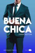 BUENA CHICA (SERIE BUENA CHICA 1) - 9788417333416 - JANA ASTON
