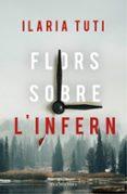 FLORS SOBRE L INFERN - 9788417444716 - ILARIA TUTI