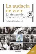 Descargar gratis bookworm LA AUDACIA DE VIVIR CHM PDB PDF de MASFURROLL GABRIEL (Spanish Edition) 9788418018916