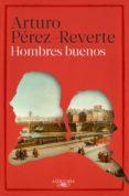 HOMBRES BUENOS (EBOOK) - 9788420410616 - ARTURO PEREZ-REVERTE