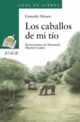 LOS CABALLOS DE MI TIO - 9788420792316 - GONZALO MOURE