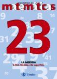 CUADERNOS DE MATEMATICAS 23: LA MEDIDA - 9788421642016 - VV.AA.