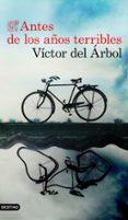antes de los años terribles-victor del arbol-9788423355716