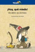 ¡HUY, QUE MIEDO! (16ª ED.) - 9788423684816 - RICARDO ALCANTARA