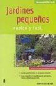 JARDINES PEQUEÑOS: RAPIDO Y FACIL - 9788425515316 - JUDITH STARCK