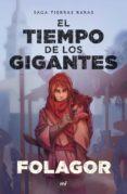 EL TIEMPO DE LOS GIGANTES - 9788427044616 - FOLAGOR