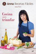 COCINA PARA TRIUNFAR (ANNA RECETAS FACILES) - 9788427045316 - ANNA TERES