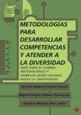 METODOLOGIAS PARA DESARROLLAR COMPETENCIAS Y ATENDER A LA DIVERSI DAD: GUIA PARA EL CAMBIO METODOLOGICO Y EJEMPLOS DESDE INFANTIL HASTA LA UNIVERSIDAD (INCLUYE CD) - 9788428820516 - AURELIO MIGUEL COLOMA OLMOS