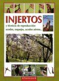 INJERTOS Y TECNICAS DE REPRODUCCION: ACODOS, ESQUEJES, ACODOS AER EOS... - 9788430595716 - ADRIANO DEL FABRO