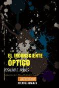 EL INCONSCIENTE ÓPTICO - 9788430958016 - ROSALIND KRAUSS