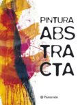 PINTURA ABSTRACTA - 9788434205116 - VV.AA.