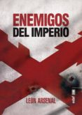enemigos del imperio (ebook)-leon arsenal-9788441439016