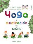 YOGA Y MEDITACION PARA NIÑOS: EL GATO YOGUI Y EL BOSQUE QUE MEDITABA - 9788441540316 - VIOLETA ARRIBAS ALVAREZ