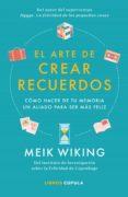 Descargar libros electrónicos en archivo txt EL ARTE DE CREAR RECUERDOS de MEIK WIKING