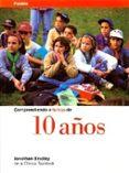 COMPRENDIENDO A TU HIJO DE 10 AÑOS - 9788449305016 - JONATHAN BRADLEY