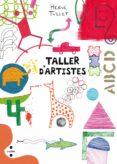 TALLER D ARTISTES - 9788466139816 - HERVE TULLET