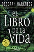EL LIBRO DE LA VIDA (EL DESCUBRIMIENTO DE LAS BRUJAS 3) - 9788466332316 - DEBORAH HARKNESS