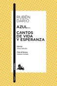 AZUL   ;CANTOS DE VIDA Y ESPERANZA - 9788467039016 - RUBEN DARIO