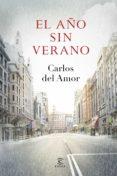 (PE) EL AÑO SIN VERANO - 9788467043716 - CARLOS DEL AMOR