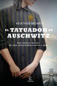 EL TATUADOR DE AUSCHWITZ - 9788467053616 - HEATHER MORRIS