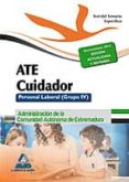 ATE CUIDADOR  DE LA JUNTA DE EXTREMADURA. PERSONAL LABORAL. TEST TEMARIO ESPECÍFICO - 9788467697216 - JOSE MANUEL ANIA PALACIO