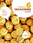 VACACIONES 6. EDUCACION PRIMARIA ED 2016 - 9788469814116 - VV.AA.