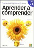 APRENDER A COMPRENDER 5 (1º ESO) - 9788472782716 - VV.AA.
