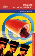 MENJARE BOLLYCAOS PER TU - 9788476605516 - PASQUAL ALAPONT