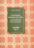 EL PENSAMIENTO MATEMATICO DE LOS NIÑOS: UN MARCO EVOLUTIVO PARA M AESTROS DE PREESCOLAR, CICLO INICIAL Y EDUCACION ESPECIAL (2ªED.) - 9788477740216 - ARTHUR J. BAROODY