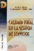 CALIDAD TOTAL EN LA GESTION DE SERVICIOS - 9788479780616 - VALARIE A ZEITHAML