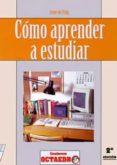 COMO APRENDER A ESTUDIAR - 9788480630016 - IRENE DE PUIG