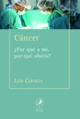 CANCER: ¿POR QUE A MI, POR QUE AHORA? - 9788481989816 - LUIS CHIOZZA