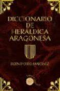 DICCIONARIO DE HERALDICA ARAGONESA - 9788483210116 - BIZEN D O RIO MARTINEZ