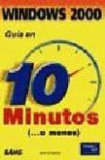 GUIA EN 10 MINUTOS WINDOWS 2000 PROFESIONAL - 9788483222416 - JANE CALABRIA
