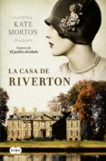 LA CASA DE RIVERTON - 9788483652916 - KATE MORTON