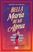 BELLA MARÍA DE MI ALMA