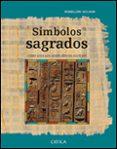 SIMBOLOS SAGRADOS: COMO LEER LOS JEROGLIFICOS EGIPCIOS - 9788484325116 - PENELOPE WILSON