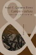 CUERPO Y CULTURA: LAS MUSICAS MULATAS Y LA SUBVERSION DEL BAILE - 9788484894216 - ANGEL G. QUINTERO RIVERA