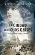 la ciudad de los ojos grises-felix g. modroño-9788490678916